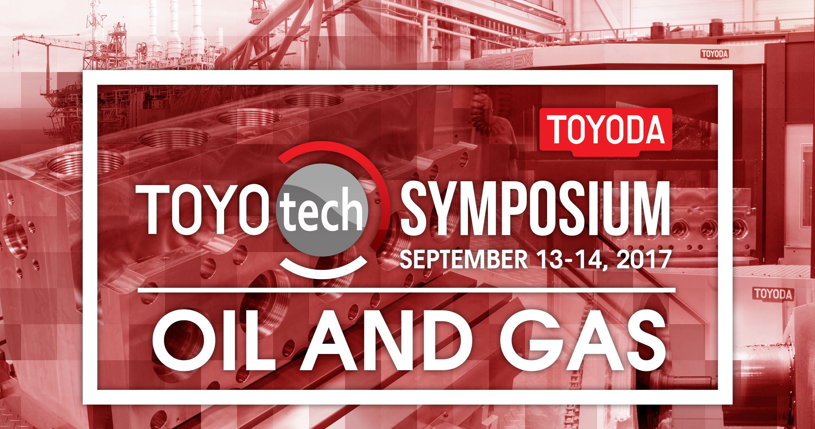 Toyoda Toyotech Oil and Gas Symposium